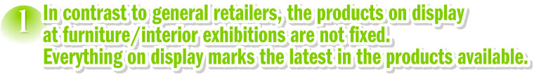 Advantages of furniture/interior exhibitions